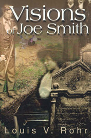 Visions of Joe Smith by Louis V Rohr image