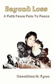 Beyond Loss: A Path from Pain to Peace by Geraldine M. Ryan image