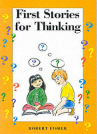First Stories for Thinking by Robert Fisher image