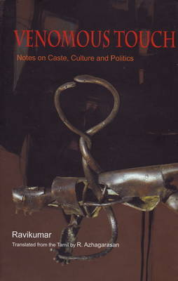 Venomous Touch Notes on Caste, Culture and Politics by Ravikumar