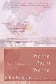 North Point North by John Koethe