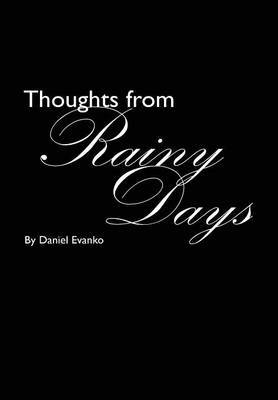 Thoughts from Rainy Days by Daniel Evanko