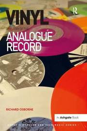 Vinyl: A History of the Analogue Record by Richard Osborne