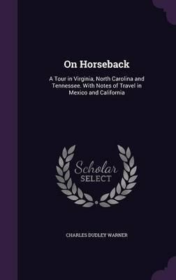 On Horseback by Charles Dudley Warner