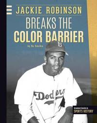 Jackie Robinson Breaks the Color Barrier by Bo Smolka