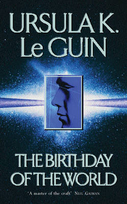 The Birthday of the World and Other Stories by Ursula K. Le Guin image