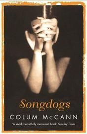 Songdogs by Colum McCann image