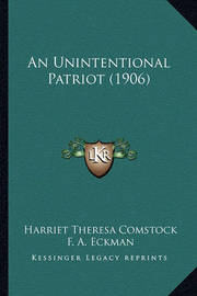 An Unintentional Patriot (1906) by Harriet Theresa Comstock