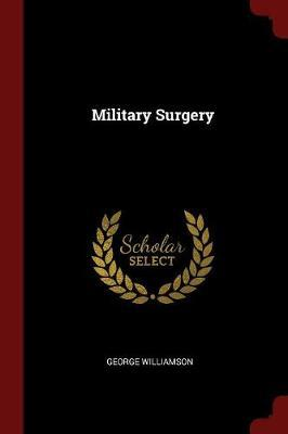 Military Surgery by George Williamson