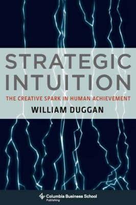 Strategic Intuition by William Duggan