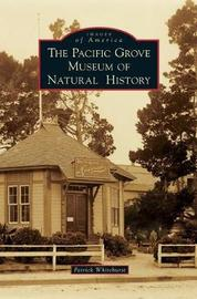 The Pacific Grove Museum of Natural History by Patrick Whitehurst