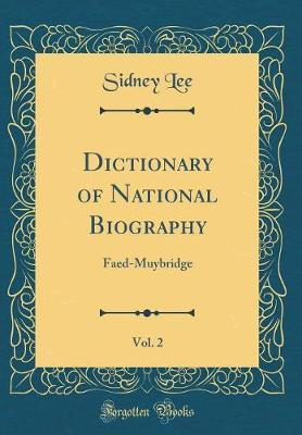Dictionary of National Biography, Vol. 2 by Sidney Lee