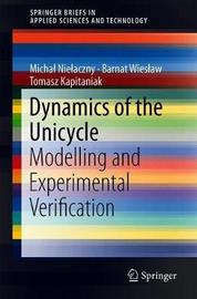 Dynamics of the Unicycle by Michal Nielaczny