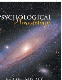 Psychological Meanderings by Jon a Shaw M D M S image
