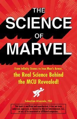 The Science of Marvel by Sebastian Alvarado