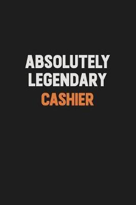 Absolutely Legendary Cashier by Camila Cooper