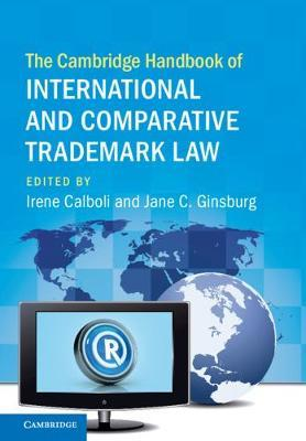 The Cambridge Handbook of International and Comparative Trademark Law