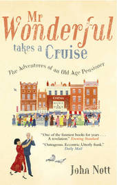 Mr Wonderful Takes a Cruise: The Adventures of an Old Age Pensioner by John Nott image