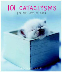 101 Cataclysms: For the Love of Cats by Rachael Hale image