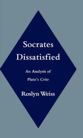 Socrates Dissatisfied by Roslyn Weiss