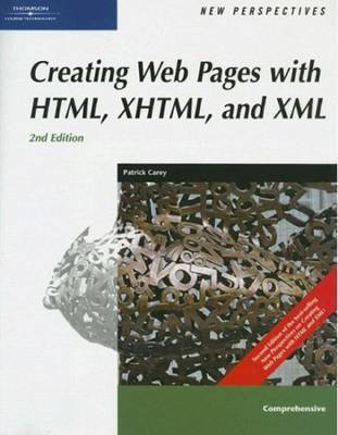 New Perspectives on Creating Web Pages with HTML, XHTML, and XML: Comprehensive by Patrick Carey