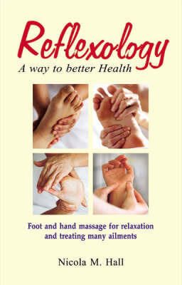 Reflexology-way to Better Health by Nicola M. Hall