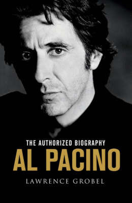 Al Pacino: The Authorized Biography by Lawrence Grobel
