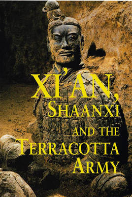 Xi'an, Shaanxi and the Terracotta Army by Paul Mooney