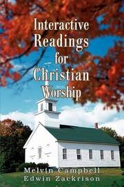 Interactive Readings for Christian Worship by Edwin Zackrison