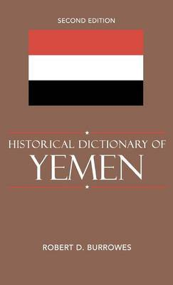 Historical Dictionary of Yemen by Robert D. Burrowes image