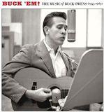 Buck Em: The Music of Buck Owens (1955-1967) by Buck Owens