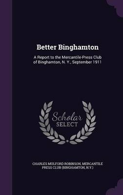 Better Binghamton by Charles Mulford Robinson