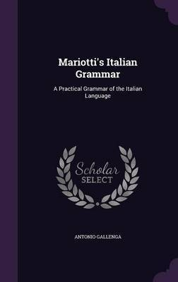 Mariotti's Italian Grammar by Antonio Gallenga image