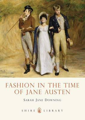 Fashion in the Time of Jane Austen by Sarah-Jane Downing image