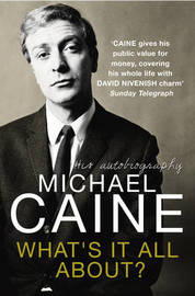 What's It All About? by Michael Caine