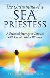 The Untraining of a Sea Priestess by Stephanie Leon Neal image