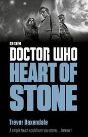 Doctor Who: Heart of Stone by Trevor Baxendale
