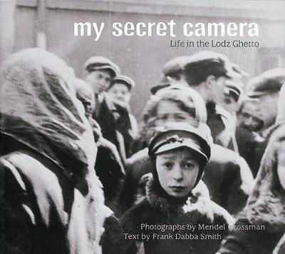 My Secret Camera by Mendel Grossman