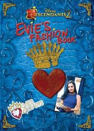 Descendants 2: Evie's Fashion Book by Disney Book Group