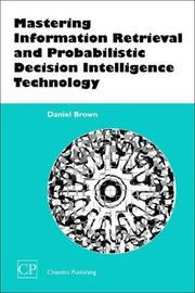Mastering Information Retrieval and Probabilistic Decision Intelligence Technology by Daniel Brown image