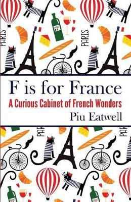F Is for France by Piu Eatwell