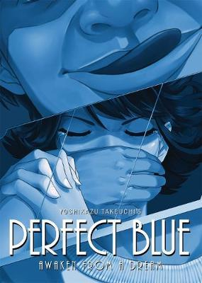 Perfect Blue: Awaken from a Dream by Yoshikazu Takeuchi