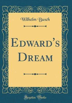 Edward's Dream (Classic Reprint) by Wilhelm Busch image