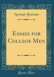 Essays for College Men (Classic Reprint) by Norman Foerster