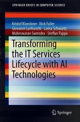 Transforming the IT Services Lifecycle with AI Technologies by Kristof Kloeckner