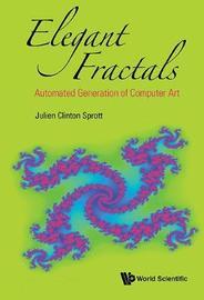 Elegant Fractals: Automated Generation Of Computer Art by Julien Clinton Sprott
