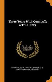 Three Years with Quantrell; A True Story by John McCorkle