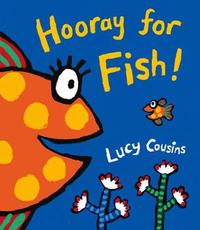 Hooray for Fish! by Lucy Cousins image