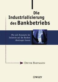 Industrialisierung Des Bankbetriebs: Wie Sich Konzepte Der Industrie Auf Die Banken Ubertragen Lassen image
