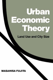 Urban Economic Theory by Masahisa Fujita